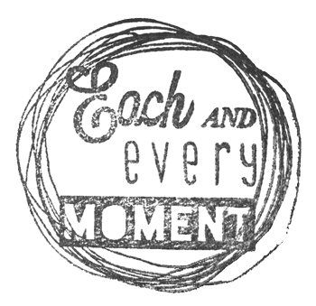 Each and Every Moment